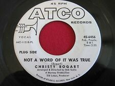 SUNSHINE POP 45 - CHRISTY BOGART - NOT A WORD OF IT WAS TRUE - ATCO 6456  PROMO