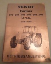 Fendt Farmer 303 + 304 + 305 + 306 + 308 LS / LSA Betriebsanleitung