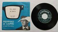 """PEPPINO DI CAPRI 7"""" NOI DUE 45 GIRI VINYL ITALY 1961 CARISCH VCA 26133 NM/VG"""