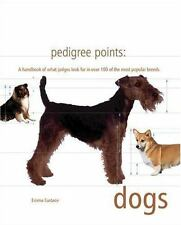 Pedigree Points: Dogs: A Handbook of What Judges Look for in Over 100 of the Mos