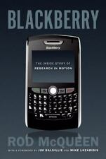 The BlackBerry : The Inside Story of Research in Motion by Rod McQueen (2010,...