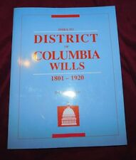 Index to District of Columbia Wills, 1801-1920 by Dorothy S. Provine 1992, Paper
