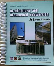 Architectural and Ornamental Ironworking Reference Manual