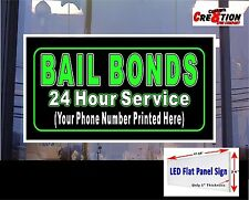 Bail Bonds 24 hr service led sign with your Phone number 48x24 window sign LED