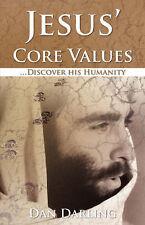 Jesus' Core Values by Darling, Dan M
