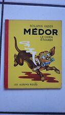 BEJAMIN RABIER /  MEDOR LE CHIEN ETOURDI  / LES ALBUMS ROSES  1953