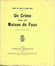 GRAND GUIGNOL ANDRÉ DE LORDE + ALFRED BINET : UN CRIME DANS UNE MAISON DE FOUS