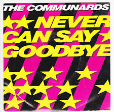 """THE COMMUNARDS Vinyl 45 tours SP 7"""" NEVER CAN SAY GOODBYE LONDON  F Reduit RARE"""