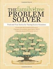 The Family Tree Problem Solver: Tried-and-True Tactics for Tracing Elusive Ances
