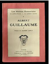 LES MAITRES HUMORISTES - Albert GUILLAUME préface Alfred Capus- sans date (1910)