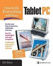 How To Do Everything with Your Tablet PC Mann, Bill Paperback