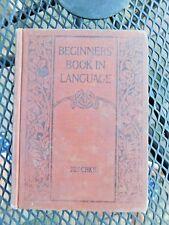ANTIQUE 1918 SCHOOL BOOK BEGINNERS LANGUAGE THIRD GRADE COLOR & BLACK WHITE PICT