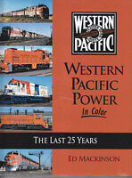 WESTERN PACIFIC POWER in Color: The Last 25 Years -- (NEW BOOK)
