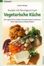 Vegetarische Küche,  Rezepte mit Fleischgeschmack, Extra: veg.Grillspezialitäten