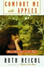 Comfort Me with Apples: More Adventures at the Table by Reichl, Ruth in Used -