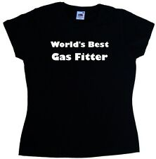 World's Best Gas Fitter Ladies T-Shirt