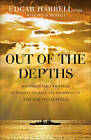 Out Depths An Unforgettable WWII Story Survival Coura by Harrell Edgar Usmc