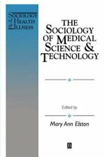 Sociology of Medical Science and Technology by Elston