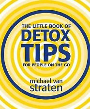 The Little Book of Detox Tips for People on the Go