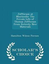 Jefferson at Monticello: The Private Life of Thomas Jefferson fro 9781296248697