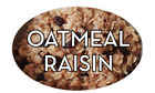 "Oatmeal Raisin Labels 500 per Roll Food Store Stickers 1.25"" x 2"""