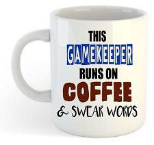 This Gamekeeper Runs On Coffee & Swear Words Mug - Funny, Gift, Jobs