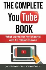 Complete YouTube Book : What Works for My Channel with 8+ Million Views?: By ...