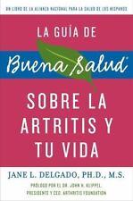 La guia de Buena Salud sobre la artritis y tu vida (Buena Salud Guides) (Spanis