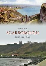 SCARBOROUGH THROUGH TIME - NEW PAPERBACK BOOK
