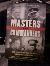 2008 BOOK MASTERS AND COMMANDERS HOW FOUR TITANS WON THE WAR IN THE WEST, WW2