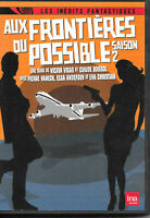 DVD : Aux frontières du possible - Saison 2 - NEUF ***