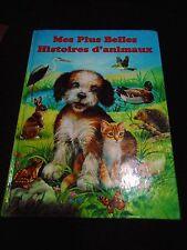 Trés beau livre MES PLUS BELLES HISTOIRES D'ANIMAUX,joliment illustré, 180 p,TBE