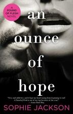 A Pound of Flesh: An Ounce of Hope 3 by Sophie Jackson (2016, Paperback) ~NEW~