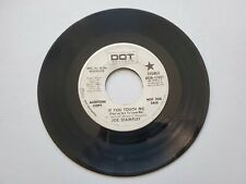 """JOE STAMPLEY - If You Touch Me (You've Got To Love Me) 1972 PROMO Country 7"""" Dot"""