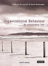 Organizational Behaviour: An introductory text, Buchanan, Prof David, Huczynski,