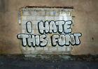 "Banksy, I Hate This Font, Graffiti Art, Giclee Canvas Print, 8""x11"""