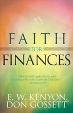 Faith for Finances, Paperback by Kenyon, E. W.; Gossett, Don, ISBN 1629118230...