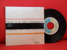 POLY E O SEU CONJUNTO La Pollera Colora 7/45 EP [UNPLAYED] BRAZIL EASY BOSSANOVA