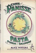 Chez Panisse Pasta, Pizza and Calzone by Alice Waters