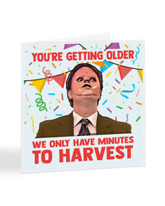 We Only Have Minutes To Harvest, Dwight Schrute The Office Birthday Card - A7129