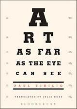 Art as Far as the Eye Can See by Paul Virilio (2010, Paperback)