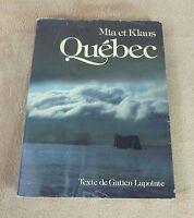 MIA ET KLAUS - QUEBEC texte de GATIEN LAPOINTE - LIBRE EXPRESSION 1981