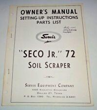 Servis Seco Jr 72 Soil Scraper Operators Owners / Parts Manual Catalog