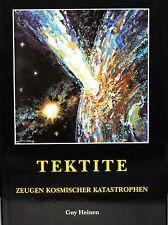 TEKTITE, das Buch: Zeugen Kosmischer Katastrophen/Guy Heinen 164 Seiten. Neu!