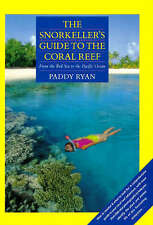 The Snorkeller's Guide to the Coral Reef 'From the Red Sea to the Pacific Ocean