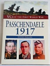 VC's of the First World War Passchendaele 1917 Stephen Snelling