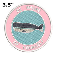 """Whale Be Shore of Yourself 3.5"""" Embroidered Iron or Sew-on Patch Souvenir"""