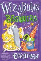 Wizarding for Beginners by Dolan, Elys, NEW Book, FREE & FAST Delivery, (Paperba