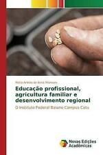 Educação profissional, agricultura familiar e desenvolvimento regional: O Instit