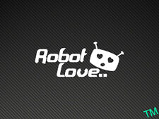 Robot Love.. Funny Car, Van Sticker Decal tablet android